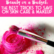 Beauty on a Budget: Ten Frugal Beauty Tips