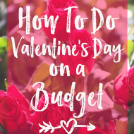 How To Do Valentine's Day on a Budget