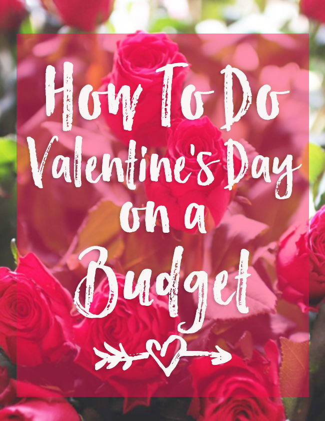 How To Do Valentineu0027s Day On A Budget