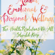 Resolve To Be Healthy: How To Get Emotionally, & Personally More Healthy This Year.