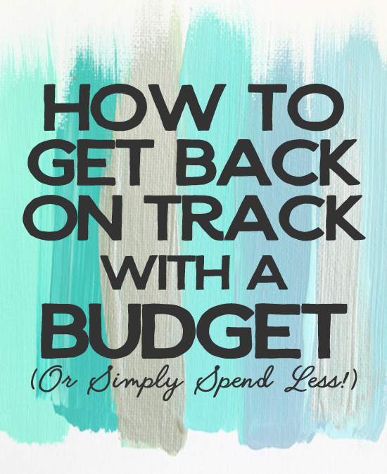 If you're in the midst of some budget missteps, check out these helpful tips to get back on track with your budget - or simply spend less.