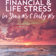 How To Handle the Financial (And Life) Stress of Your Mid-Twenties & Early Thirties