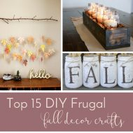 Top 15 DIY Frugal Fall Decor Crafts