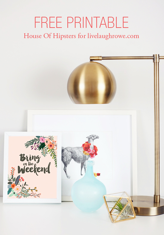 "Free Printable ""Bring On The Weekend"" to decorate your home."
