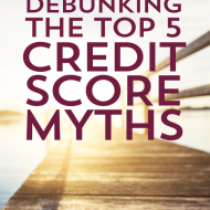 Debunking the Top 5 Credit Score Myths