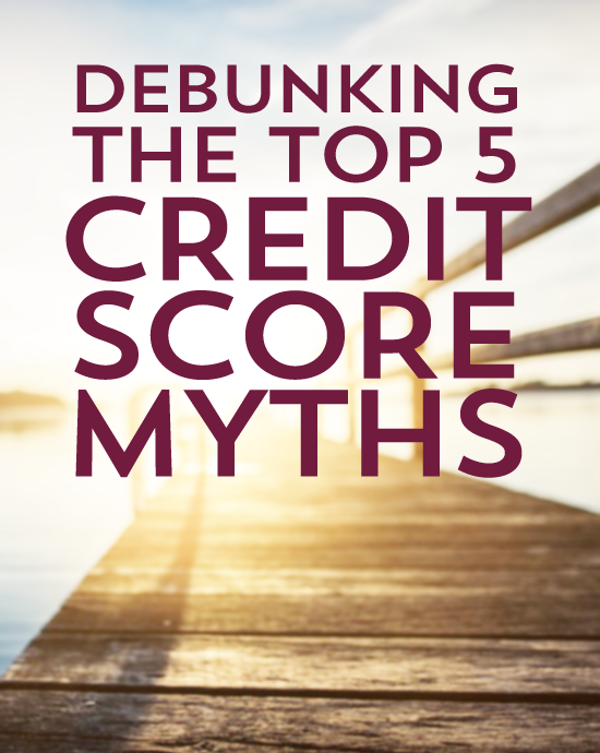 debunking-the-top-5-credit-score-myths-do-student-loans-negatively-impact-your-credit-score-is-cash-or-credit-better-learning-about-your-credit-score-can-really-change-things