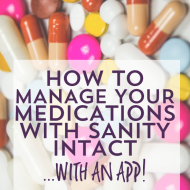 How To Manage Your Medications (& Life!) With An App