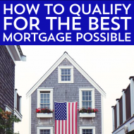 How to Qualify for the Best Mortgage Possible