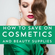 How to Save on Cosmetics and Beauty Supplies
