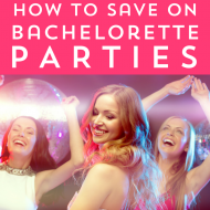 How To Save On Bachelorette Parties