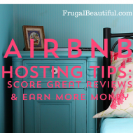 Airbnb Hosting Tips: Score Great Reviews & Earn More Income