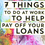 7 Things to Do at Work to Help Pay Off Your Loans