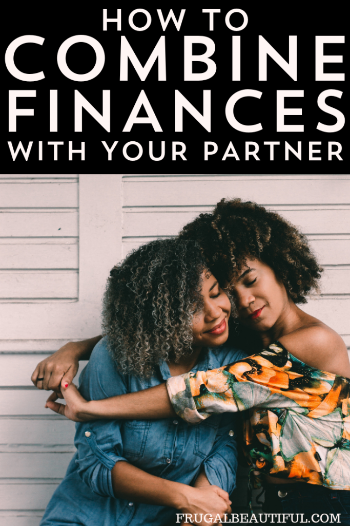 Combining finances with your partner? Congratulations! But before you go any farther, it's important to sit down and make sure you're both on the same page.